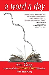 A Word A Day: A Romp Through Some of the Most Unusual and Intriguing Words in English by Anu Garg (2002-10-11)