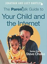 Parentalk Guide to Your Child and the Internet by Jonathan Bartley (2003-06-19)