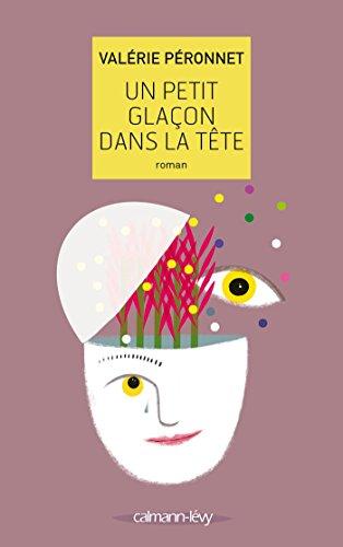 Un petit glaçon dans la tête (Littérature Française)