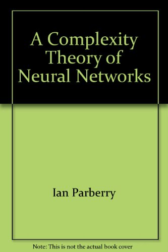 A Complexity Theory of Neural Networks