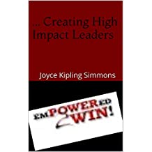 Creating High Impact Leaders: Empowered to Win (English Edition)
