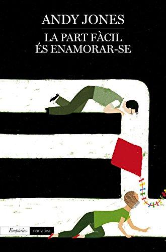 La part fàcil és enamorar-se (Catalan Edition)