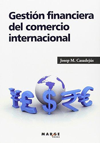 Gestión financiera del comercio internacional (Gestiona) por Josep M. Casadejús