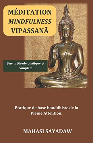 Méditation Mindfulness Vipassana: Pratique de base bouddhiste de la Pleine Attention