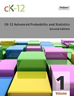 CK-12 Probability and Statistics - Advanced (Second Edition), Volume 1 Of 2 par [CK-12 Foundation]