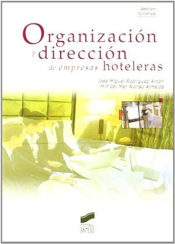 Organización y dirección de empresas hoteleras (Gestión turística) (Spanish Edition)