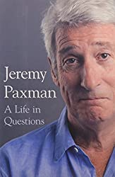 A Life in Questions by Jeremy Paxman (2016-10-06)