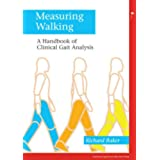 Measuring Walking: A Handbook of Clinical Gait Analysis (Practical Guide from Mac Keith Press)