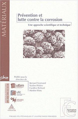 Prévention et lutte contre la corrosion : Une approche scientifique et technique par Bernard Normand