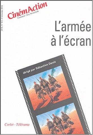 CinémAction, N° 113, 4e trimestre : L'armée à l'écran par Sébastien Denis