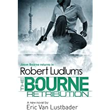[(Robert Ludlum's The Bourne Retribution)] [ By (author) Robert Ludlum, By (author) Eric Van Lustbader ] [August, 2014]