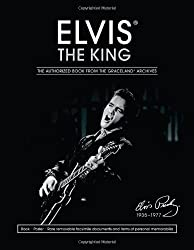 Elvis the King: The Authorized Book from the Graceland Archives by Gillian G. Gaar (2014-05-08)