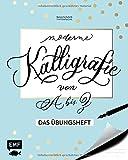 Kalligrafie von A bis Z – Das Übungsheft: Die Kunst der schönen Buchstaben meistern