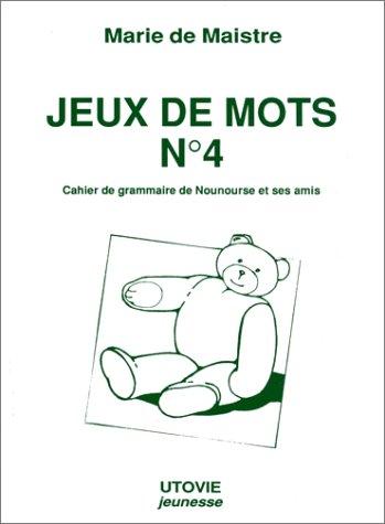 Jeux de mots. Cahier d'exercices de Nounours et ses amis, tome 4