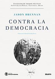 Contra la democracia par Jason Brennan