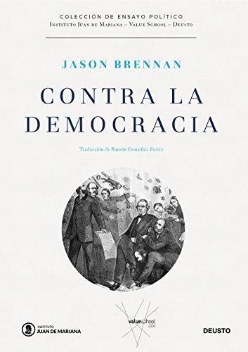 Contra la democracia (Sin colección) por Jason Brennan