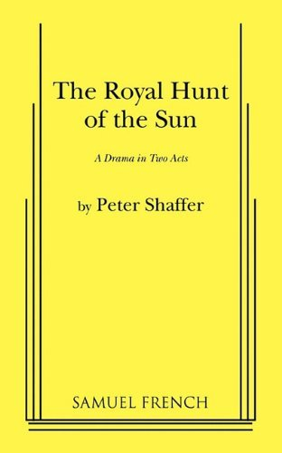 The Royal Hunt of the Sun by Peter Shaffer (2010-07-26)