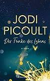 Der Funke des Lebens: Roman von Jodi Picoult