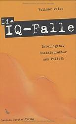Die IQ-Falle: Intelligenz, Sozialstruktur und Politik