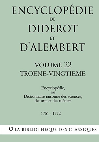 Encyclopédie de Diderot et d'Alembert - Volume 22 - TROENE-VINGTIEME