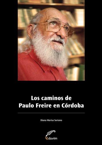 Los caminos de Paulo Freire en Córdoba (Poliedros) por Diana Soriano