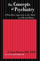 The Concepts of Psychiatry: A Pluralistic Approach to the Mind and Mental Illness by S. Nassir Ghaemi (2007-05-10)