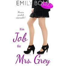 Ein Job fuer Mrs. Grey: Mission ziemlich impossible!