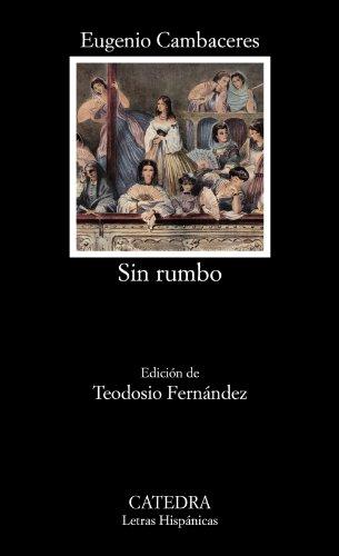 Descargar Libro Libro Sin Rumbo (Letras Hispánicas) de Eugenio Cambaceres
