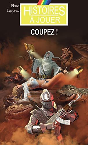 Coupez ! par Pierre Lejoyeux