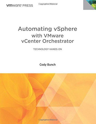 Automating vSphere with VMware vCenter Orchestrator (VMware Press Technology): With VMware VCenter Orchestrator (Vmware Press)