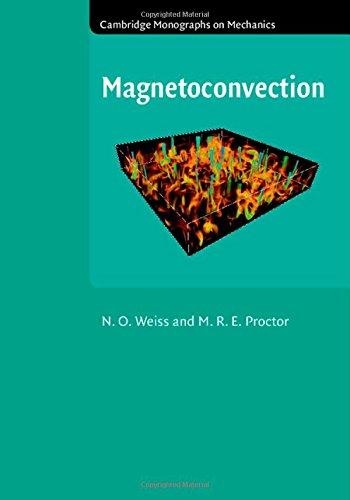 Magnetoconvection (Cambridge Monographs on Mechanics) por N. O. Weiss