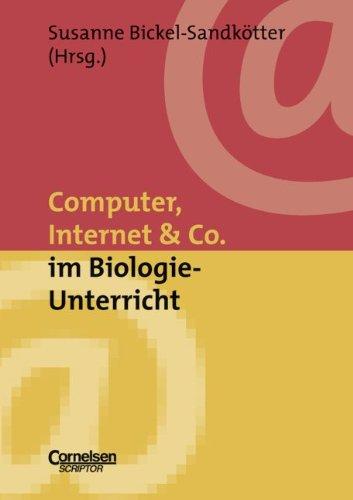 Neue Medien im Fachunterricht: Praxishilfen: Computer, Internet & Co. im Biologie-Unterricht