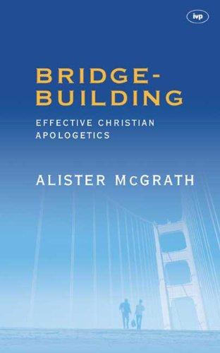Bridge Building: Creative Christian Apologetics