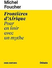 Frontières d'Afrique - Pour en finir avec un m