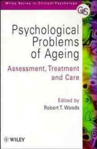 Psychological Problems of Ageing: Assessment, Treatment and Care (Wiley Series in Clinical Psychology)