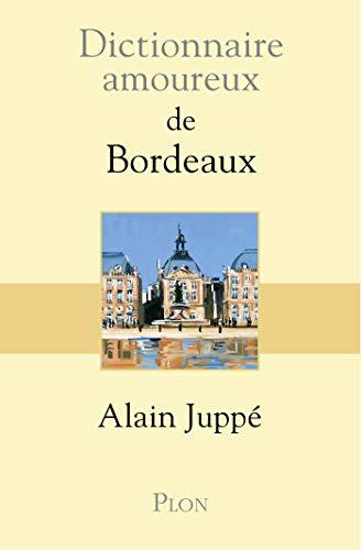 Dictionnaire amoureux de Bordeaux (DICT AMOUREUX)