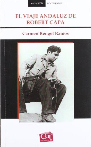 El viaje andaluz de Robert Capa (Andalucía Documentos)