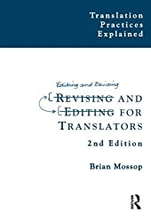 Revising and Editing for Translators (Translation Practices Explained)