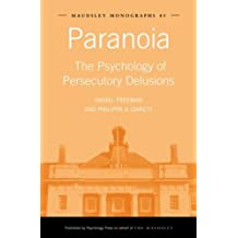 Paranoia: The Psychology of Persecutory Delusions (Maudsley Series)
