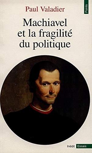 Machiavel et la fragilité du politique par Paul Valadier