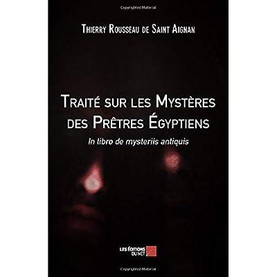 Traité sur les Mystères des Prêtres Égyptiens: In libro de mysteriis antiquis