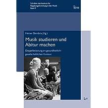 Musik studieren und Abitur machen: Doppelbelastung im gesundheitlich-gesellschaftlichen Kontext