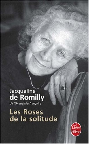 Les Roses de la solitude par Jacqueline de Romilly