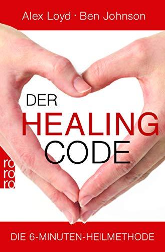 Der Healing Code: Die 6-Minuten-Heilmethode - Ds Medikament