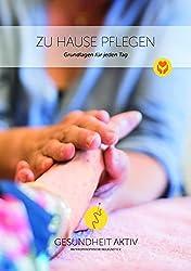 Zu Hause Pflegen: Grundlagen für jeden Tag