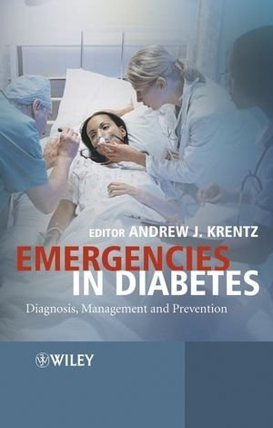 Emergencies in Diabetes: Diagnosis Management and Prevention (Medical Sciences) (2004-03-26)