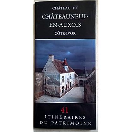 Château de Châteauneuf-en-Auxois - Côte-d'Or - 41 Itinéraires du Patrimoine