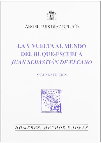 La V vuelta al mundo del buque-escuela Juan Sebastian Elcano (Hombres, hechos e ideas) epub