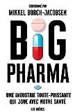 Big pharma : une industrie toute puissante qui joue avec notre santé
