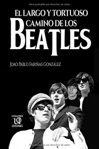 El largo y tortuoso camino de los Beatles por Joao Pablo Fariñas González